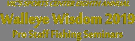 Walleye Wisdom Seminar 2019